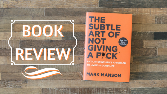 Book Review: The Subtle Art of Not Giving a F*ck